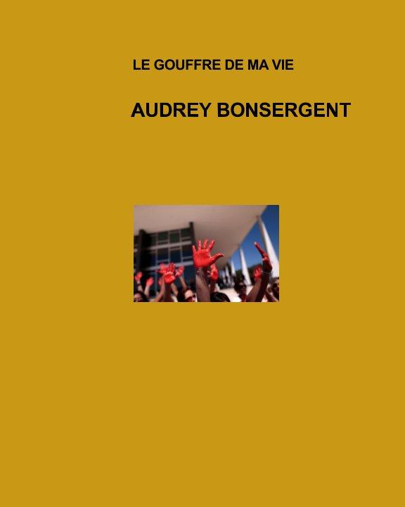 View le goufre de ma vie by BONSERGENT