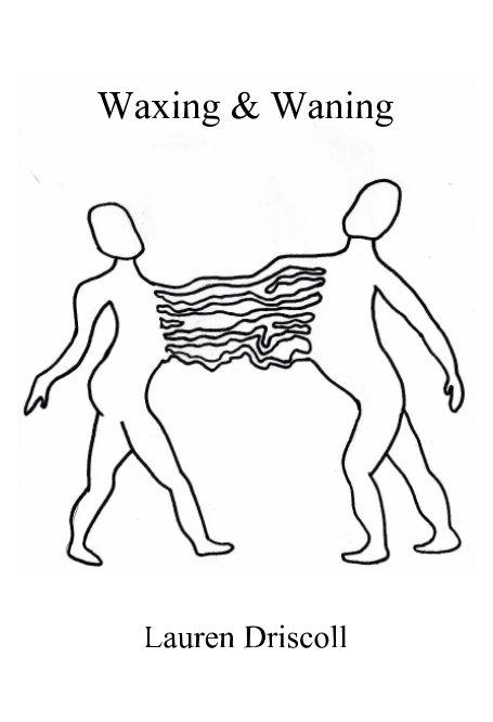 Visualizza Waxing and Waning di Lauren Driscoll