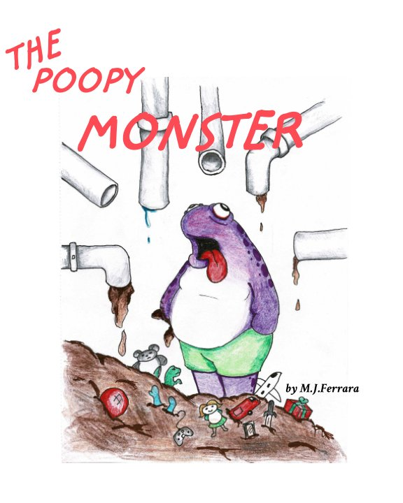 View The Poopy Monster by Michael Ferrara