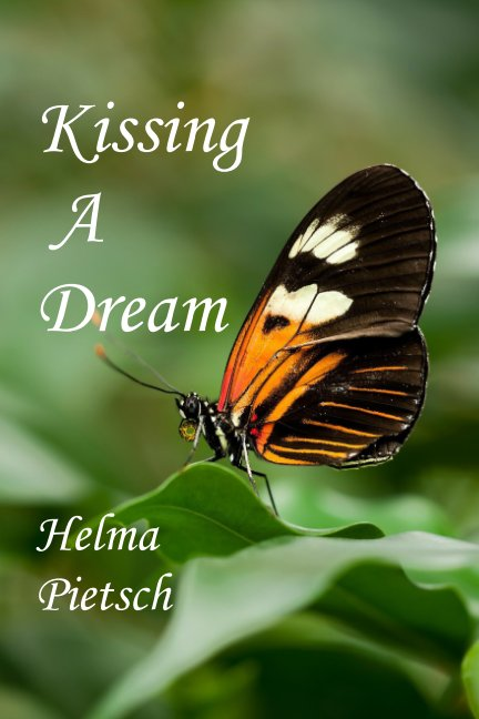 View Kissing A Dream by Helma Pietsch