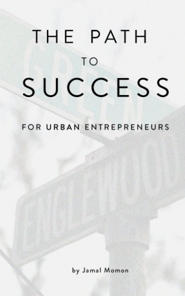 View The Path to Success for Urban Entrepreneurs by Jamal Momon