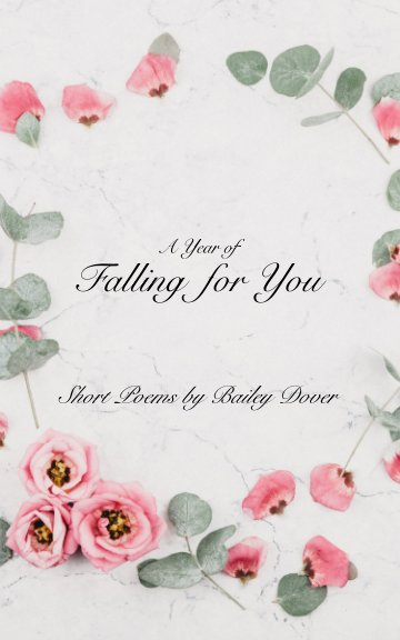 Visualizza A Year of Falling for You di Bailey Dover