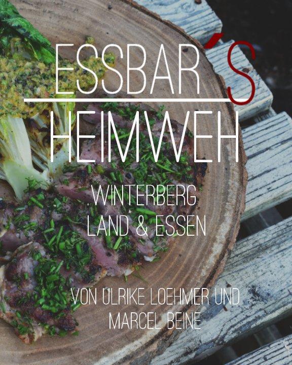 View EssBar´s Heimweh by Ulrike Löhmer, Marcel Beine