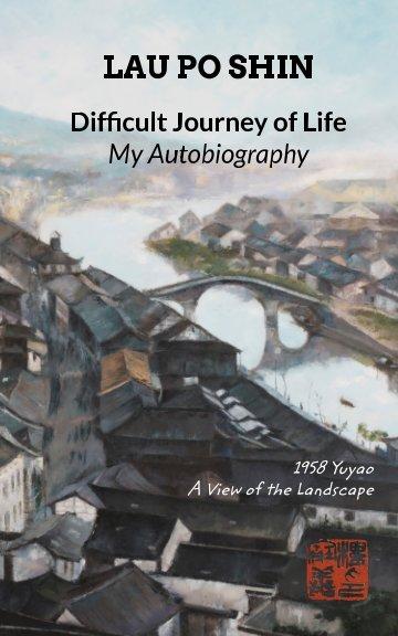 Ver Difficult Journey of Life por Lau Po Shin