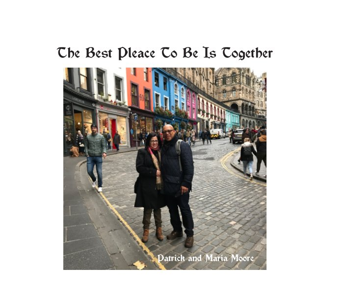 View The Best Pleace To Be Is Together by Sylvia H. Gallegos