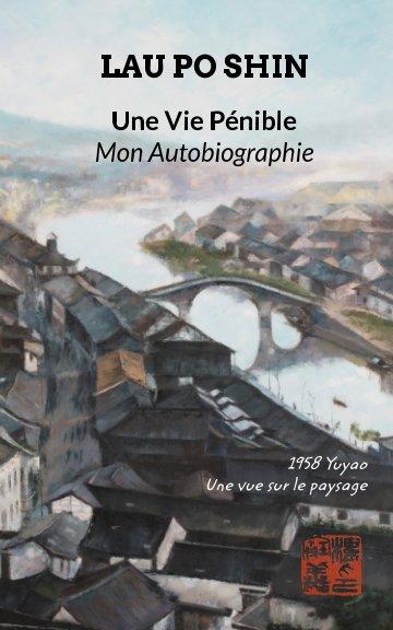 View Une Vie Pénible by Lau Po Shin