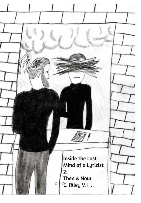 Visualizza Inside the Lost Mind of a Lyricist 2 di E. Riley V. H.