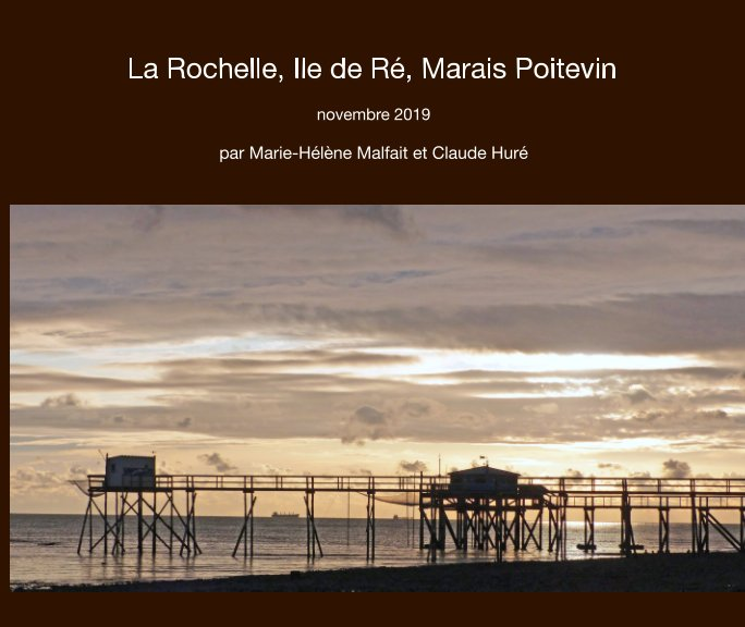 Visualizza La Rochelle - Ile de Ré - Marais Poitevin di MH Malfait, C Huré
