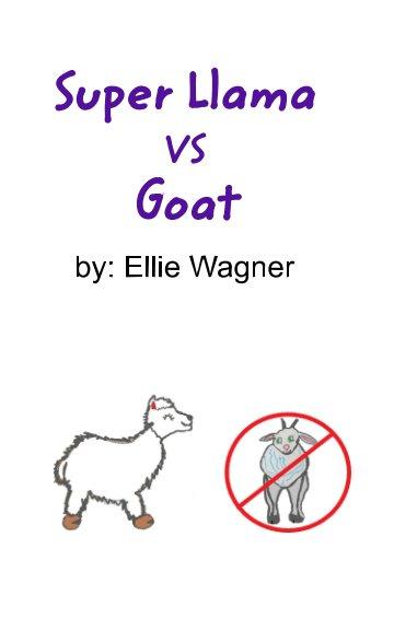 Visualizza Super Llama VS Goat di Ellie Wagner