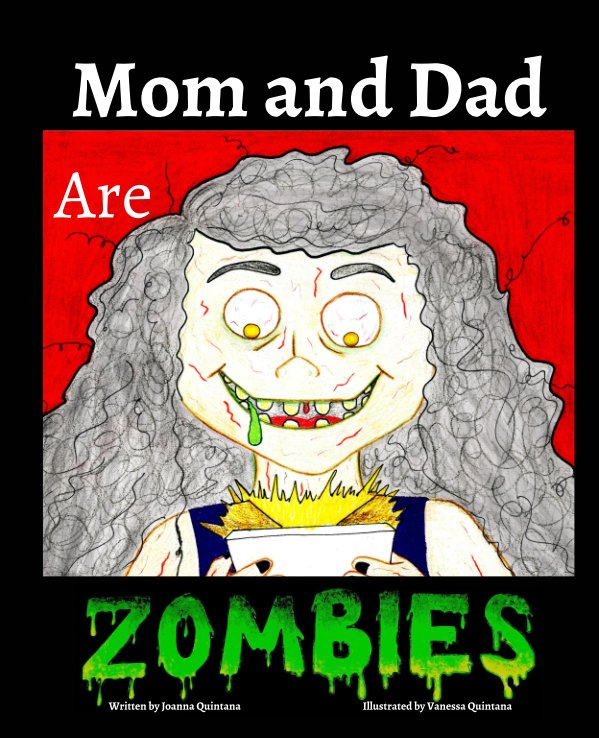 View Mom and Dad are Zombies by Joanna Quintana