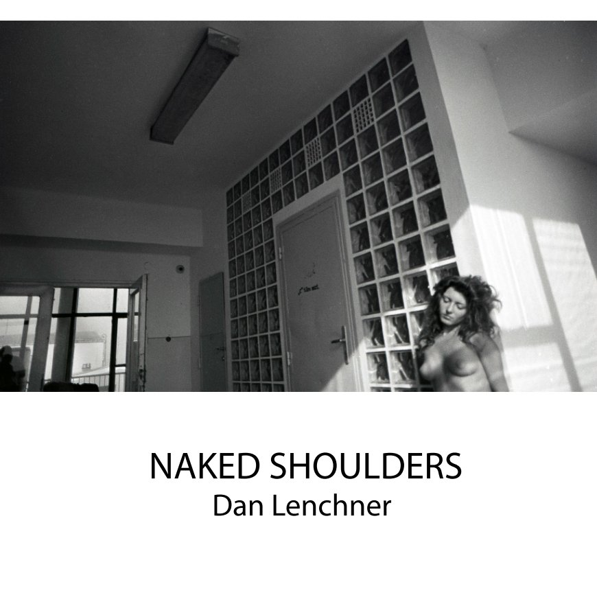 View Naked Shoulders by Dan Lenchner
