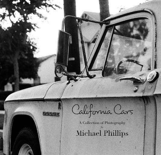 View California Cars by Michael Phillips