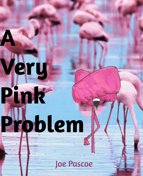 View A very Pink Problem by Joe Pascoe