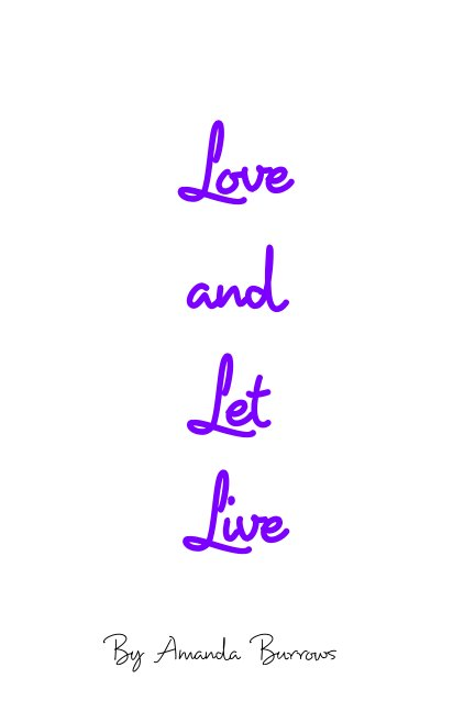 View Love and Let live by Amanda Burrows
