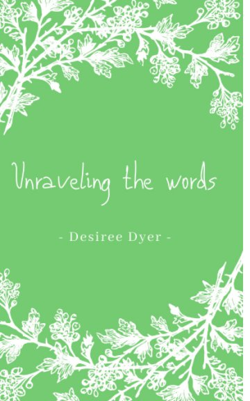 Visualizza Unraveling The Words di Desiree Dyer