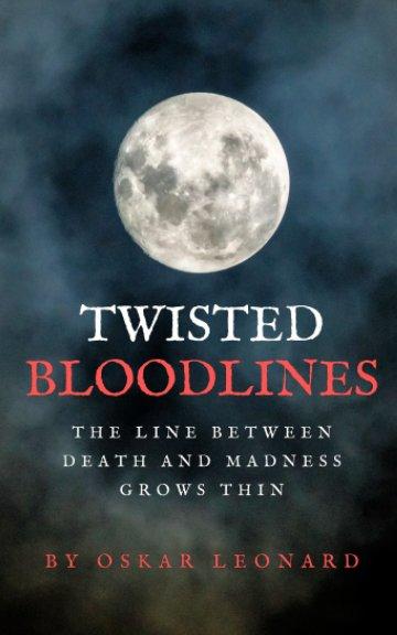 View Twisted Bloodlines by Oskar Leonard