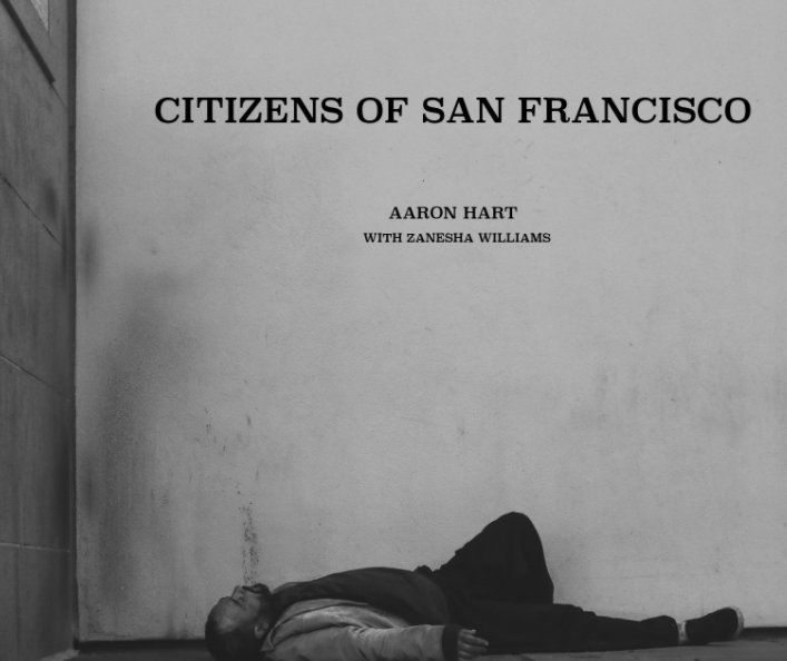 View Citizens Of San Francisco by Aaron Hart, Zanesha Williams