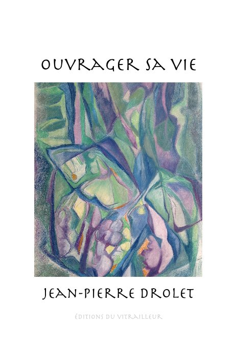 View Ouvrager sa vie by Jean-Pierre Drolet