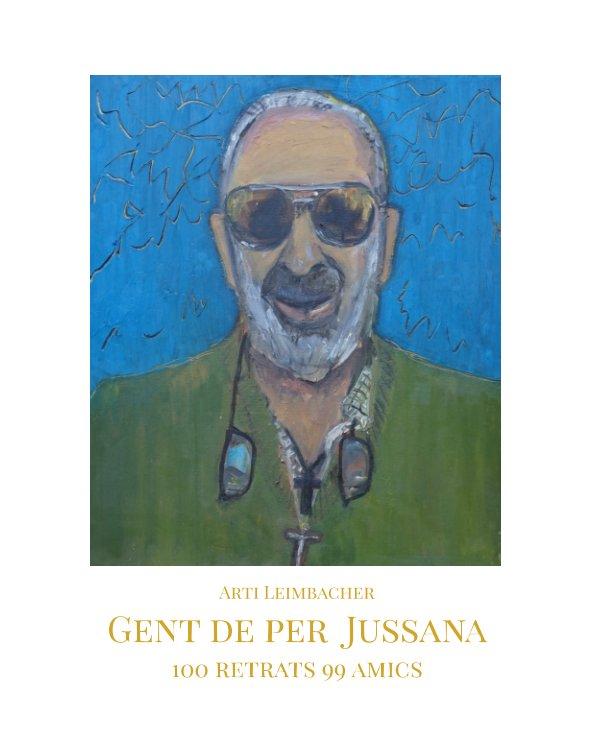 View Gent de per Jussana by Arti Leimbacher