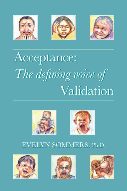 View Acceptance: The defining voice of Validation by Evelyn Sommers