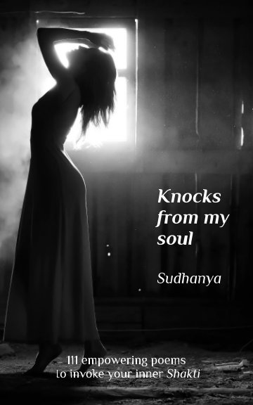 View Knocks from my soul by Sudhanya