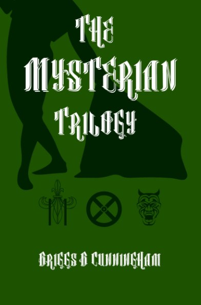 View The Mysterian Trilogy by Briggs B. Cunningham