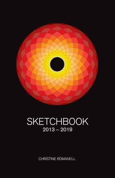 View Sketchbook 2014 thru 2019 by Christine Romanell