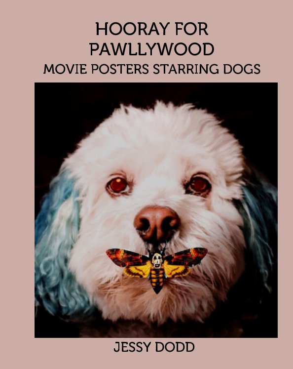 View Hooray For Pawllywood by Jessy Dodd