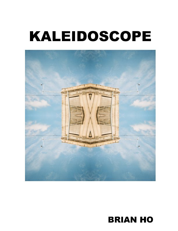 View Kaleidoscope by Brian Ho