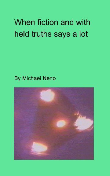 Visualizza When fiction and withdeld truths say a lot di michael neno