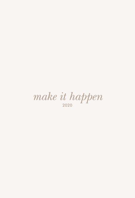 View Make it Happen by Samantha Rosete