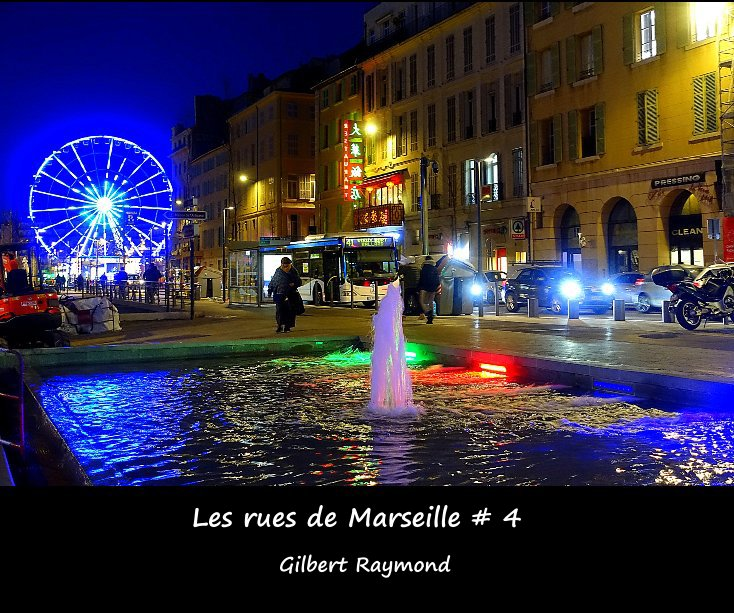 View Les rues de Marseille # 4 by Gilbert Raymond