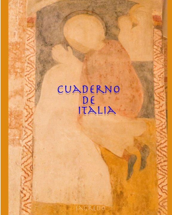 View Cuaderno de Italia by Santiago A. Sagredo