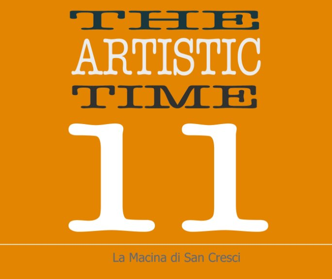 View The Artistic Time 11 by La Macina di San Cresci