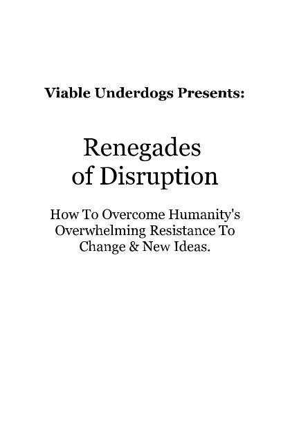 View Renegades of Disruption by Viable Underdogs