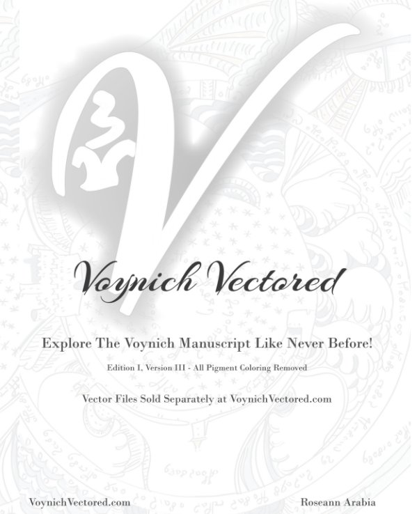 View Edition I, Version III - Pigment Color Removed Voynich Vectored by Roseann Arabia