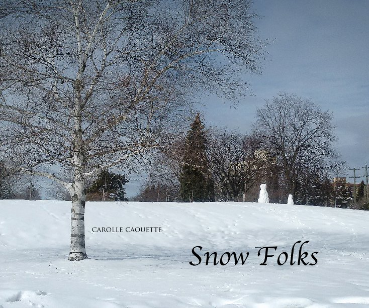View Snow Folks by carolle caouette