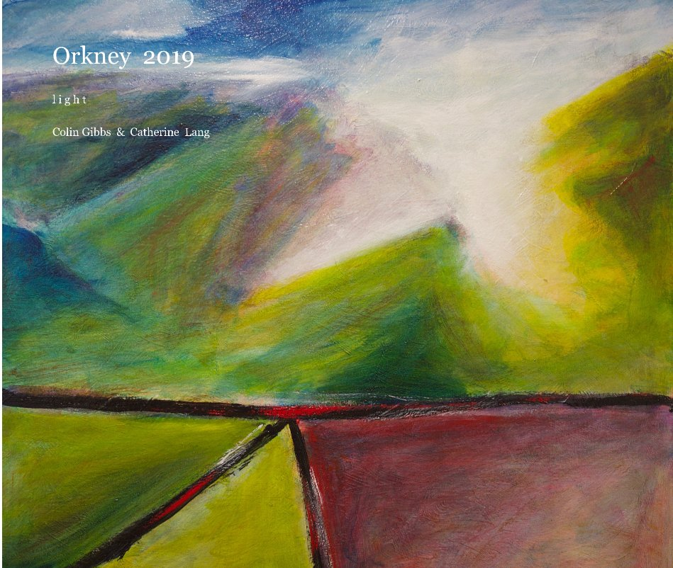 View Orkney 2019 by Colin Gibbs and Catherine Lang