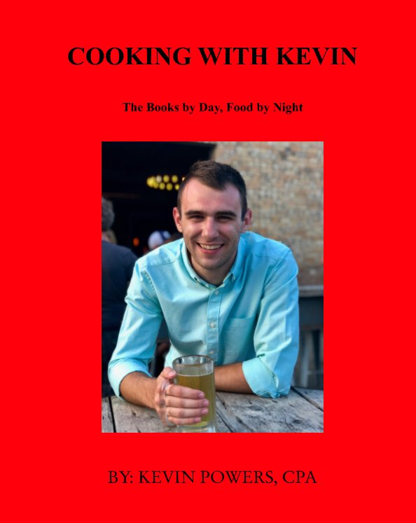 View Cooking with Kevin by Kevin Powers, CPA