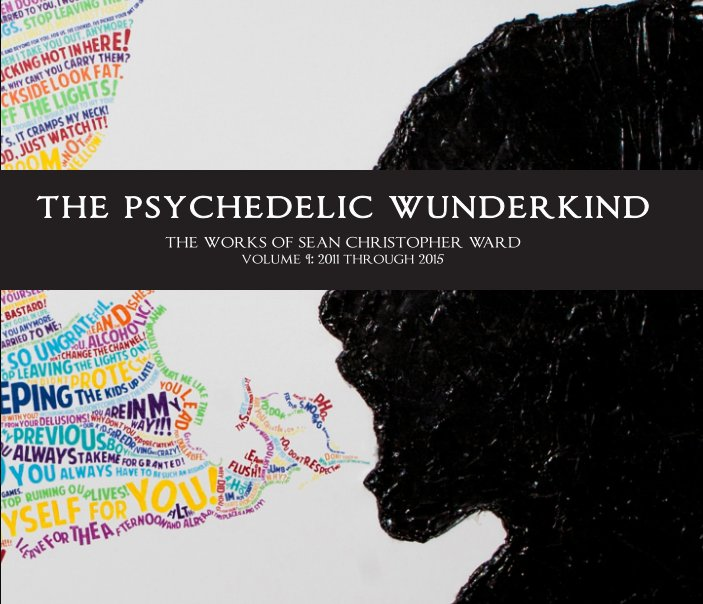 View The Psychedelic Wunderkind: 2012-2015 by Sean Christopher Ward