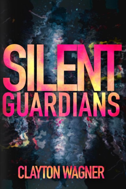 Visualizza Silent Guardians di Clayton Wagner
