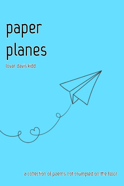 View paper planes by Lovar Davis Kidd