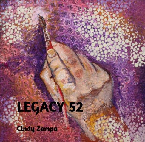 View Legacy 52 by Cindy Zampa