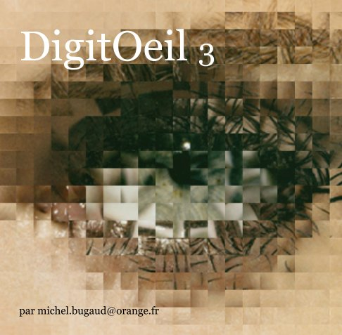View Digitoeil 3 by michel Bugaud