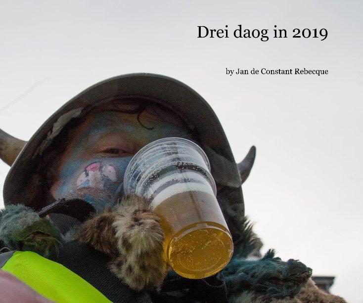 View Drei daog in 2019 by Jan de Constant Rebecque