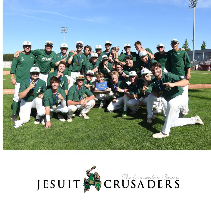 View 2019 Jesuit Crusaders - Oregon 6A State Baseball Champions by Brian Murphy