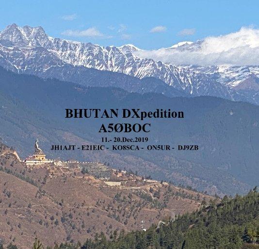 View BHUTAN DXpedition A5ØBOC by Franz Langner, DJ9ZB