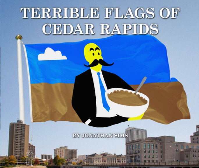 View Terrible Flags of Cedar Rapids by Jonathan Sims
