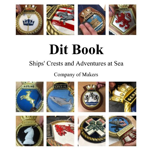 View Ships' Crests and Adventures at Sea by Company of Makers