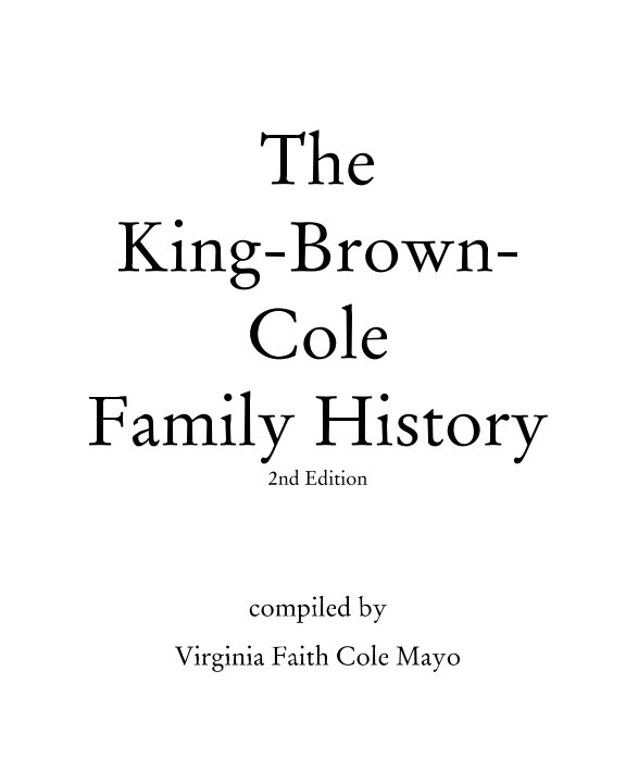 View King-Brown-Cole Family History, 2nd ed. by Virginia Faith Cole Mayo